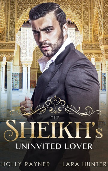 The Sheikh's Uninvited Lover