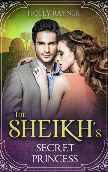 The Sheikh's Secret Princess