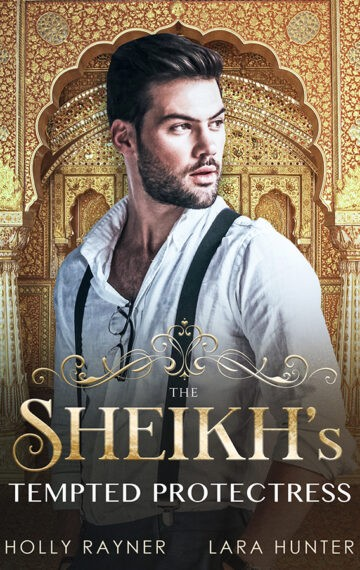 The Sheikh's Tempted Protectress